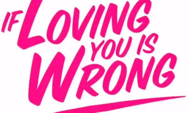 watch If Loving You Is Wrong online