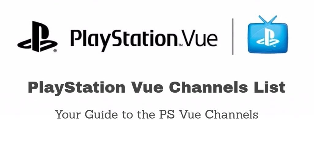 PlayStation Vue Channels List