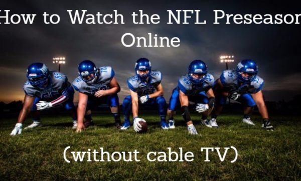 Watch NFL Preseason Online