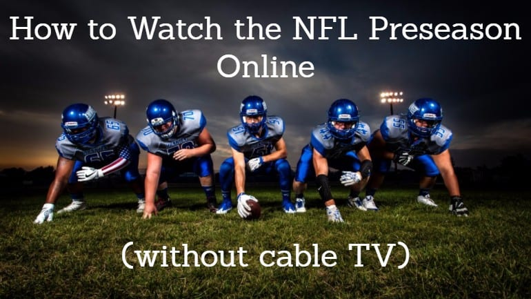 Watch NFL Preseason Online