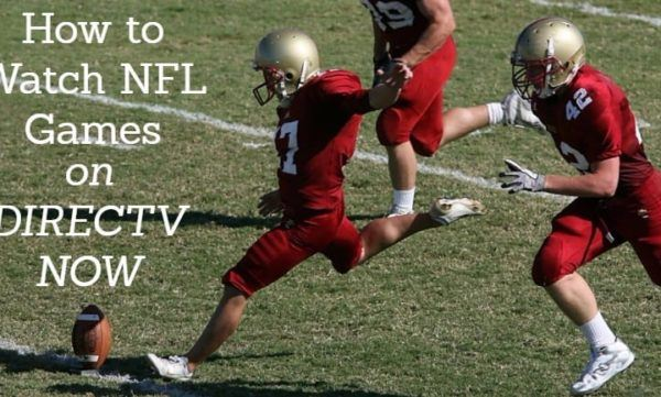 Watch NFL Games on DIRECTV NOW
