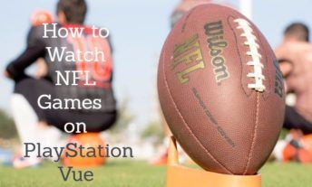 Watch NFL Games on PlayStation Vue