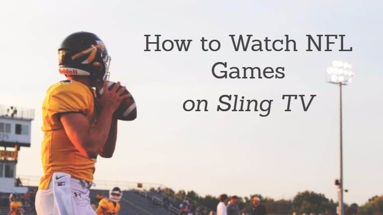 Watch NFL Games on Sling TV