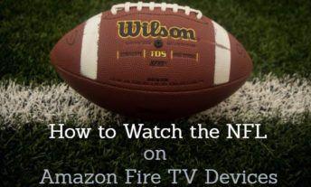 Watch NFL on Amazon Fire TV