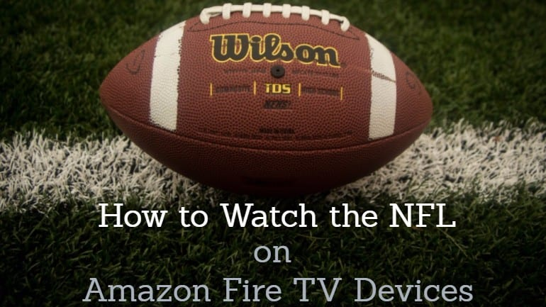 Watch NFL on Amazon Fire TV