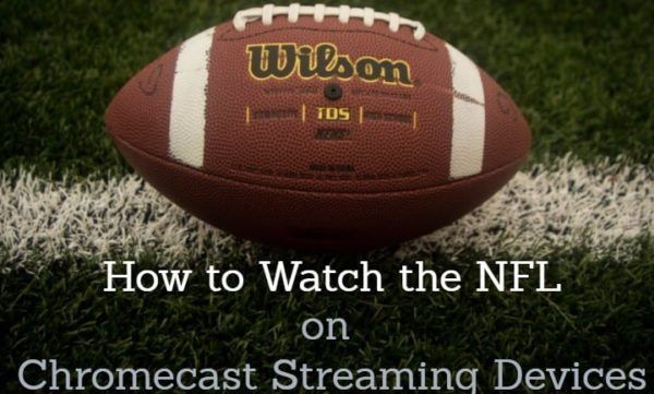 Watch NFL on Chromecast