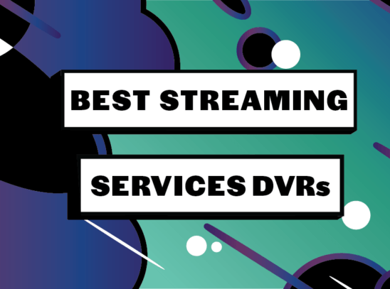 best streaming services dvrs