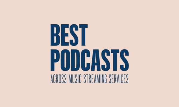 best podcasts across music streaming services