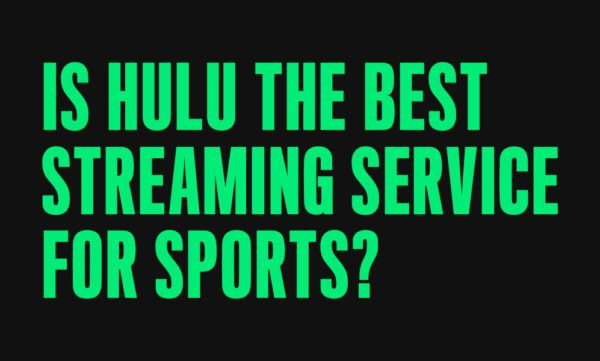 is hulu the best streaming service for sports
