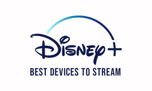 best devices to stream disney plus