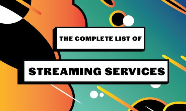 the complete list of streaming services