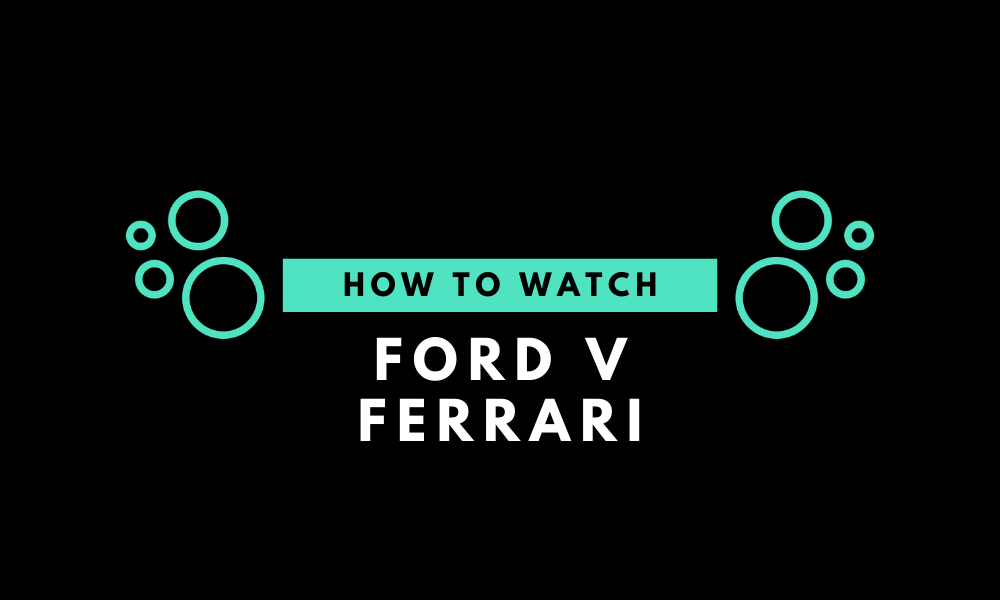 How To Watch Ford V Ferrari Soda